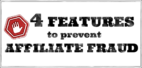 4 Features to Prevent Affiliate Fraud